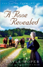 A Rose Revealed - The Amish Farm Trilogy- Book 3 by Gayle Roper